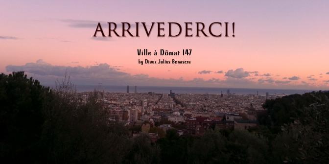 Ville à Dômat #147: Arrivederci!