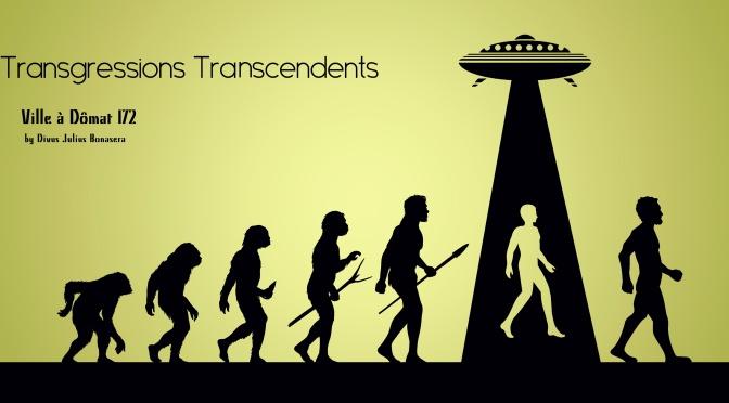 "Ville à Dômat #172: ""Transgressions Transcendents"""
