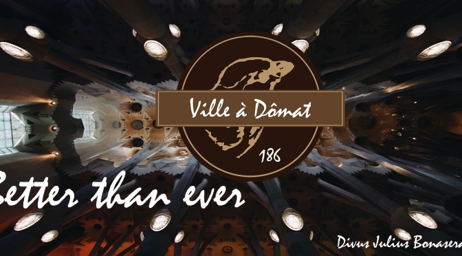 Ville à Dômat #186: 'Better Than Ever'